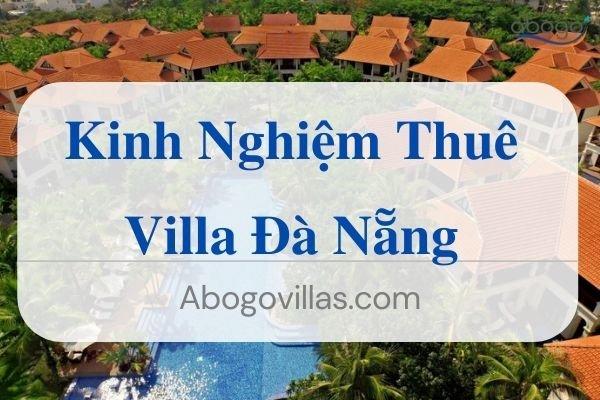 Review Kinh Nghiệm Cho Thuê Villa Đà Nẵng