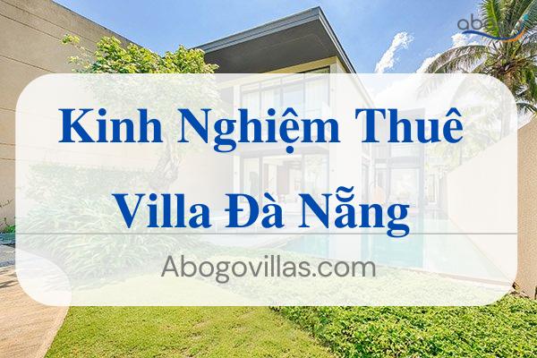 Kinh Nghiệm Cho Thuê Villa Đà Nẵng