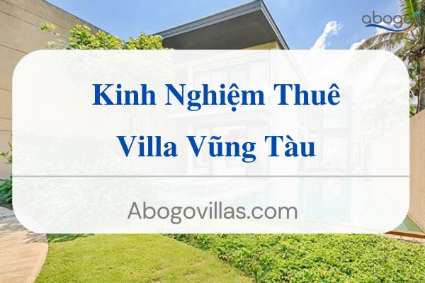 Kinh Nghiệm Cho Thuê Villa Vũng Tàu
