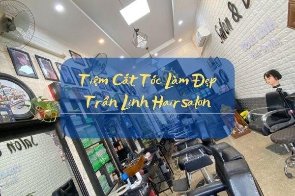 Tiệm Cắt Tóc Trần Linh Hairsalon